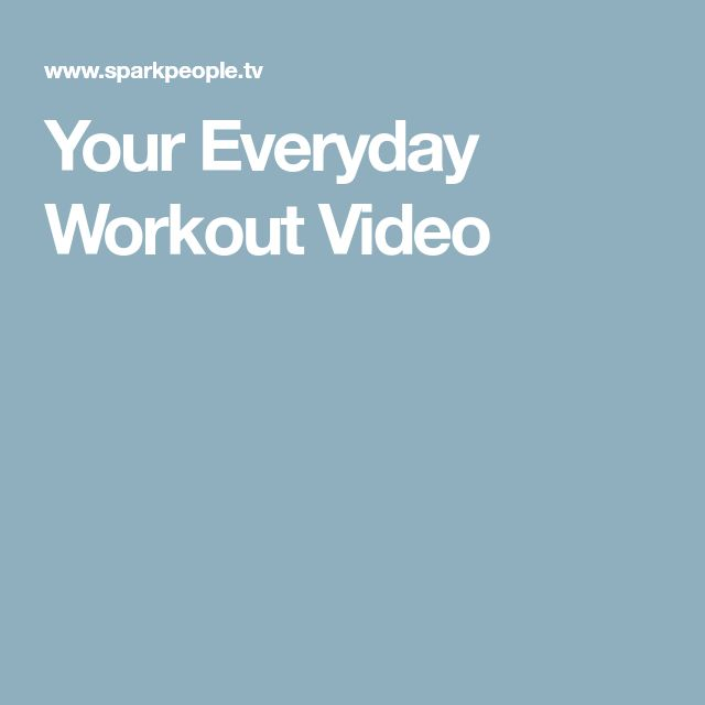 Your Everyday Workout Video
