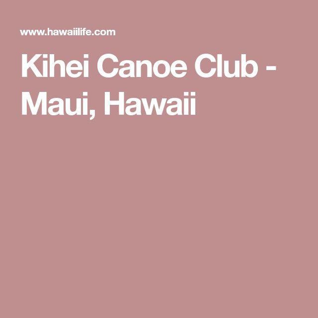 Kihei Canoe Club - Maui, Hawaii