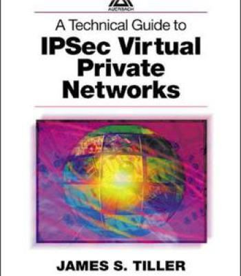 A Technical Guide To Ipsec Virtual Private Networks PDF