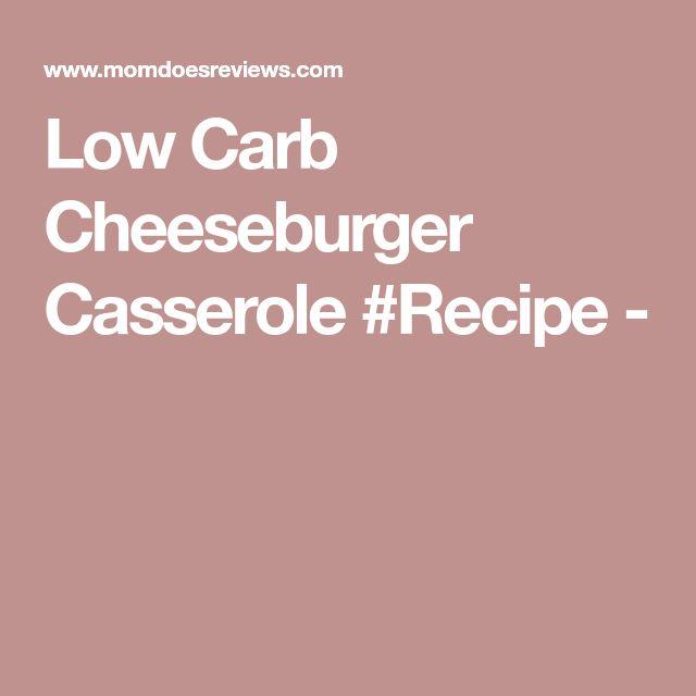 Low Carb Cheeseburger Casserole #Recipe -