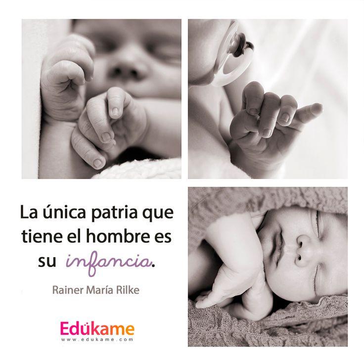"""""""La única patria que tiene el hombre es su infancia."""" Rainer María Rilke   #Citas #Frases #frasescelebres #padres #motivación #vida #felicidad #feliz #infancia #niños #kids"""