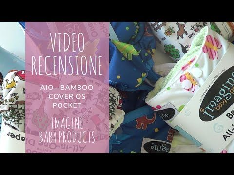 VIDEO RECENSIONE - Pannolini Lavabili Imagine Baby Products