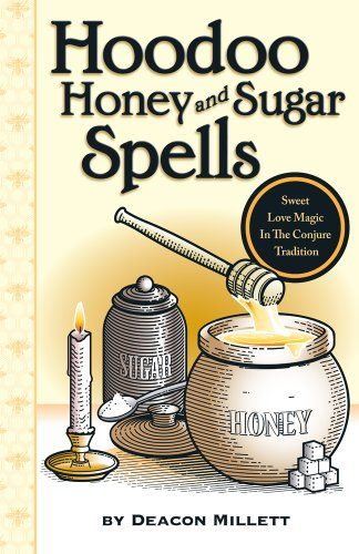 Includes crystals to use - Hoodoo Honey and Sugar Spells: Sweet Love Magic in the Conjure Tradition