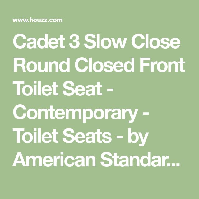 Cadet 3 Slow Close Round Closed Front Toilet Seat - Contemporary - Toilet Seats - by American Standard Brands