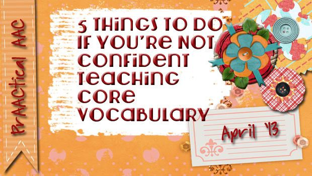 5 Things to Do If You're Not Confident Teaching Core Vocabulary