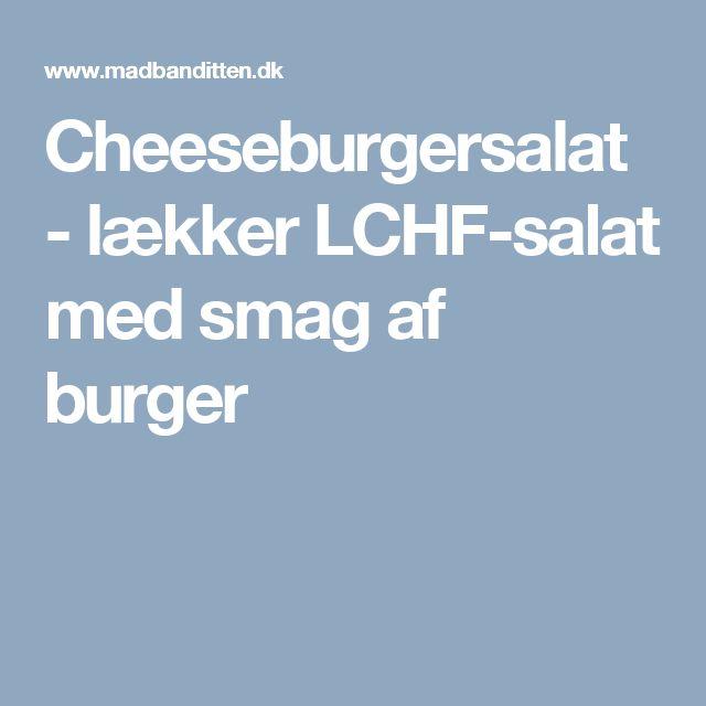 Cheeseburgersalat - lækker LCHF-salat med smag af burger