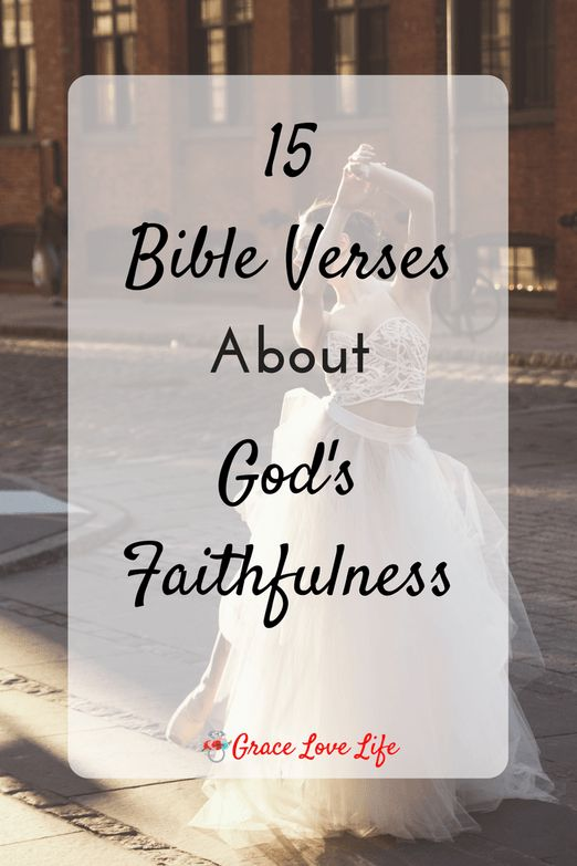 15 Bible Verses on God's Faithfulness | Grace Love Life