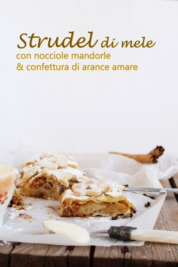 Olio e Aceto: Ricetta strudel di mele con nocciole, mandorle e confettura di arance amare