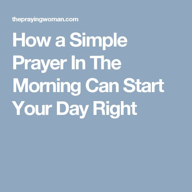 How a Simple Prayer In The Morning Can Start Your Day Right