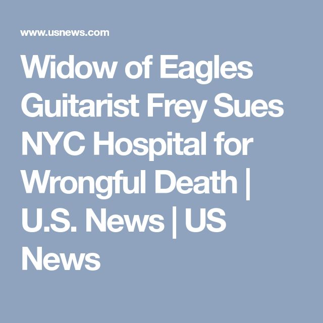 Widow of Eagles Guitarist Frey Sues NYC Hospital for Wrongful Death | U.S. News | US News