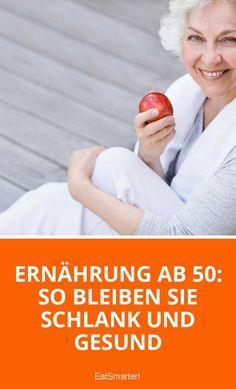 Ernährung ab 50: So bleiben Sie schlank und gesund | eatsmarter.de