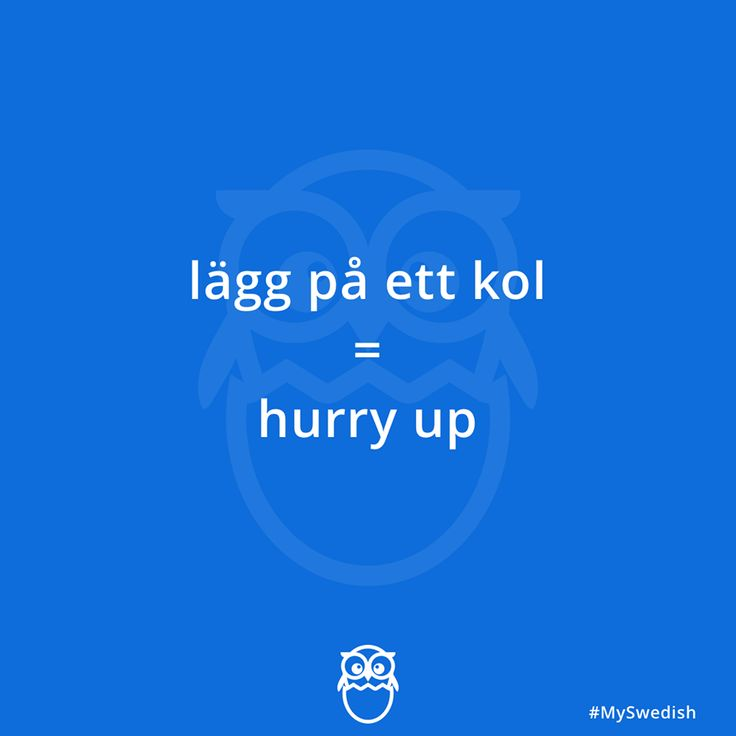 Hurry up - in Swedish
