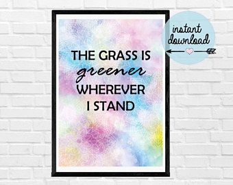 The Grass Is Greener Wherever I Stand Print - Instant Download Print - Affirmations - Printable Art