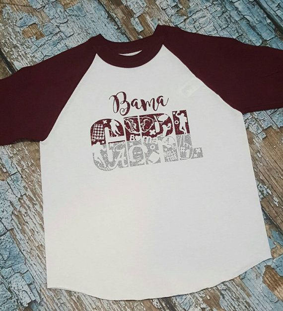 Check out this item in my Etsy shop https://www.etsy.com/listing/488950038/bama-girl-raglan-bama-girl-shirt-alabama