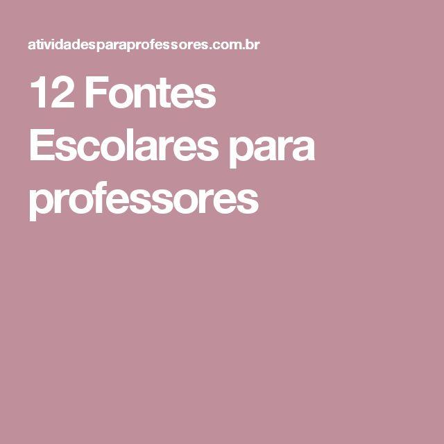 12 Fontes Escolares para professores