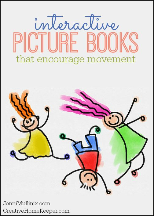 Being cooped up inside is hard for energetic kids. There interactive picture books not only foster a love of reading and early literacy skills, they also encourage kids to get moving and get those wiggles out!