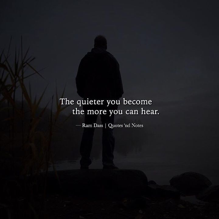 The quieter you become the more you can hear.  Ram Dass via (http://ift.tt/2kjY8BK)