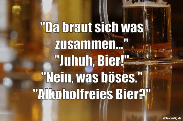 """""""Da braut sich was zusammen..."""" """"Juhuh, Bier!"""" """"Nein, was böses."""" """"Alkoholfreies Bier?"""" ... gefunden auf https://www.istdaslustig.de/spruch/1207 #lustig #sprüche #fun #spass"""