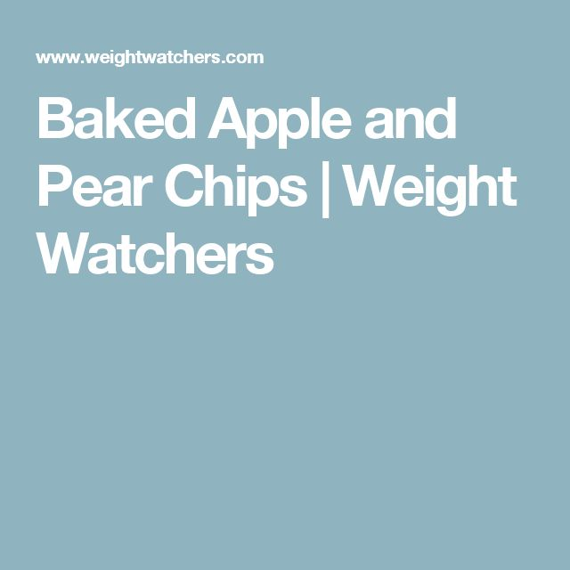 Baked Apple and Pear Chips | Weight Watchers