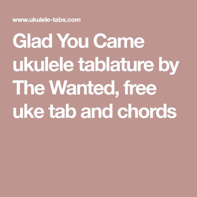 Glad You Came Ukulele Tablature By The Wanted Free Uke Tab And