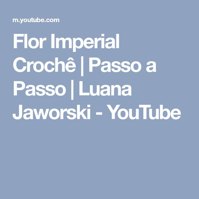 Flor Imperial Crochê | Passo a Passo | Luana Jaworski - YouTube