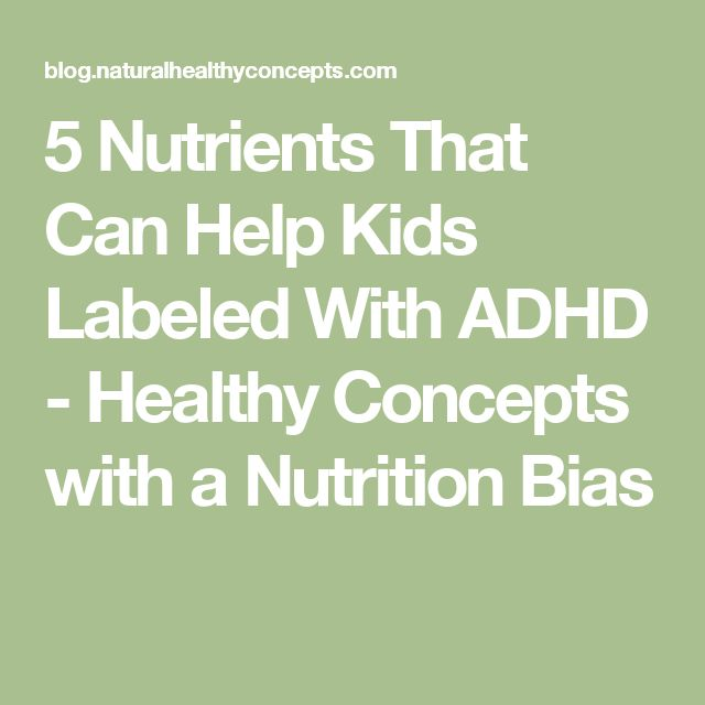 5 Nutrients That Can Help Kids Labeled With ADHD - Healthy Concepts with a Nutrition Bias