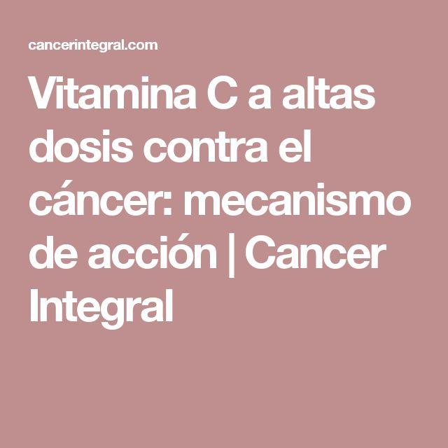 Vitamina C a altas dosis contra el cáncer: mecanismo de acción | Cancer Integral