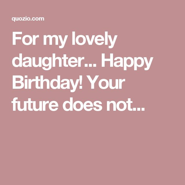Inspirational Quotes For 18th Birthday: The 25+ Best Happy 18th Birthday Daughter Ideas On