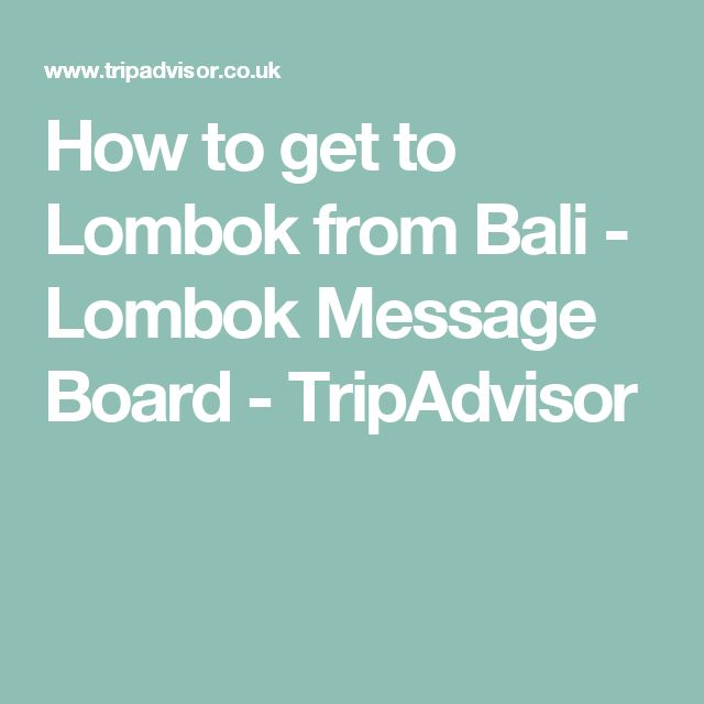 How to get to Lombok from Bali - Lombok Message Board - TripAdvisor