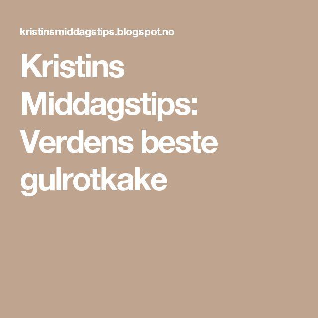Kristins Middagstips: Verdens beste gulrotkake