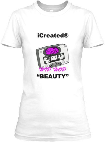 iCreated Hip Hop BEAUTY   Teespring