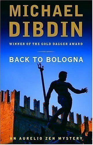 Back to Bologna (Aurelio Zen Mystery) by Michael Dibdin. $9.12. Author: Michael Dibdin. Publisher: Vintage (September 12, 2006). 240 pages
