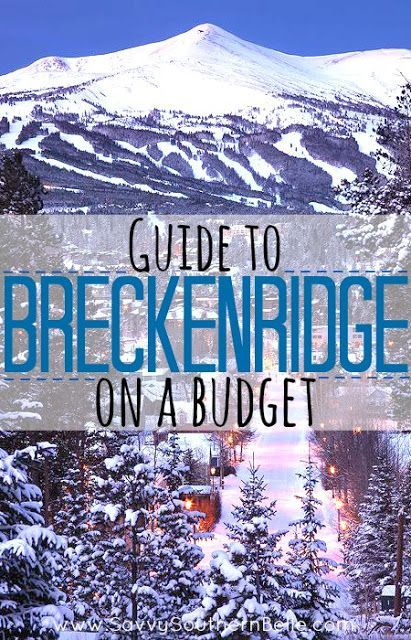 Guide to: Breckenridge on a Budget | Going skiing on the cheap | Affordable Ski Trip