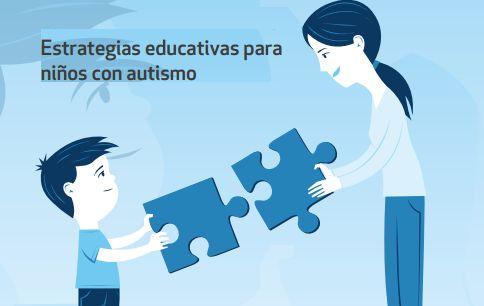 Increible Guía que analiza los diferentes Trastornos del espectro autista, y propone una serie de estrategias educativas para niños con autismo.