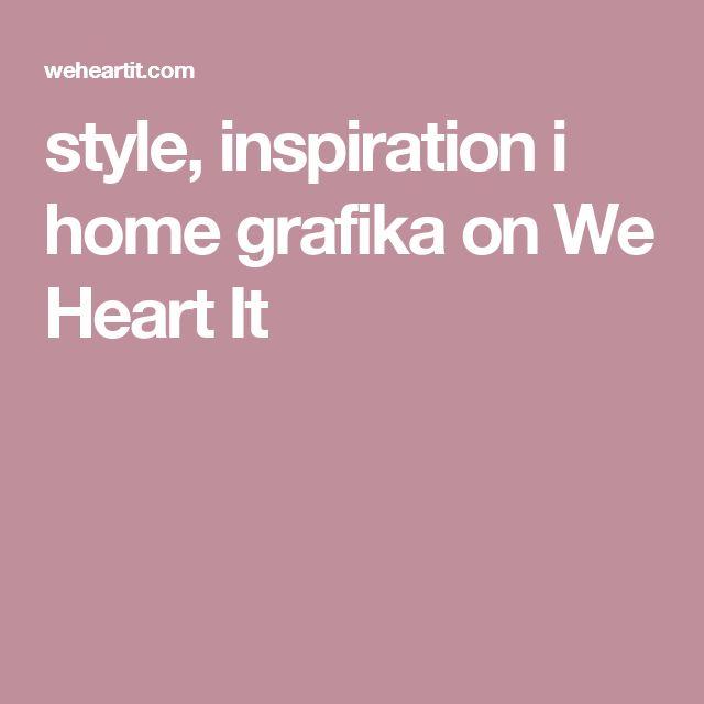 style, inspiration i home grafika on We Heart It