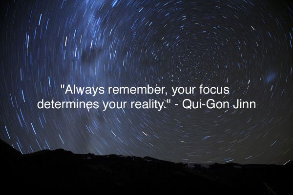 Always remember your focus determines your reality Star Wars quotes inspiring