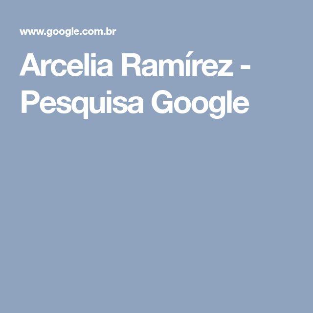 Arcelia Ramírez - Pesquisa Google