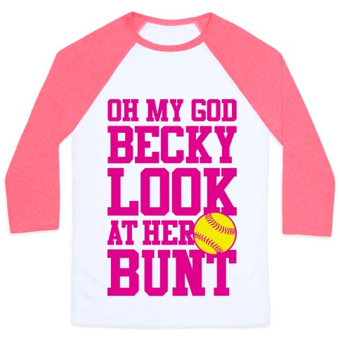 "This funny softball shirt features a softball and the words ""oh my god Becky look at her bunt"" and is perfect for softball fans and players in school, high school, college, junior varsity, varsity, parents of softball players, athletes, pitchers, catchers, softball girls, and is ideal for showing the world that you love softball at school, work, the gym, or just hanging out at the field practicing your bunt!"