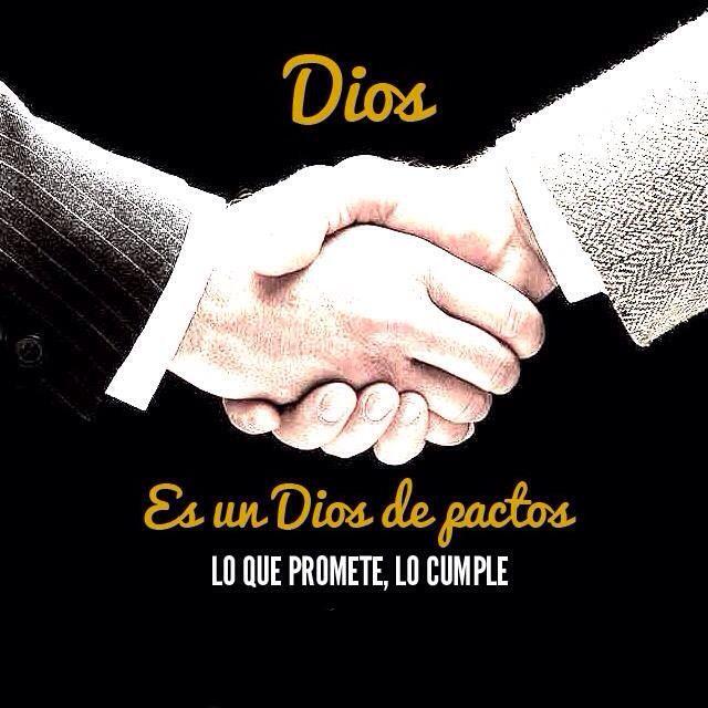 Dios es un Dios de Pactos lo que promete, lo cumple