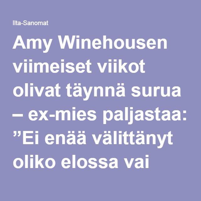 """Amy Winehousen viimeiset viikot olivat täynnä surua – ex-mies paljastaa: """"Ei enää välittänyt oliko elossa vai kuollut"""" - Viihde - Ilta-Sanomat"""