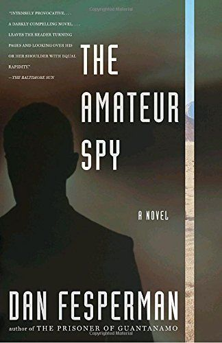 The Amateur Spy (Vintage Crime/Black Lizard):   The Amateur Spy /brecasts the spy novel for the post-9/11 world—anyone might be watching, everyone is suspect. brbrFreeman Lockhart, a humanitarian aid worker and his Bosnian wife have just retired to a charming house on a Greek island. On their first night, violent intruders blackmail Freeman into spying on an old Palestinian friend living in Jordan. Meanwhile, in Washington, D.C., a Palestinian-American named Aliyah Rahim is worried abo...