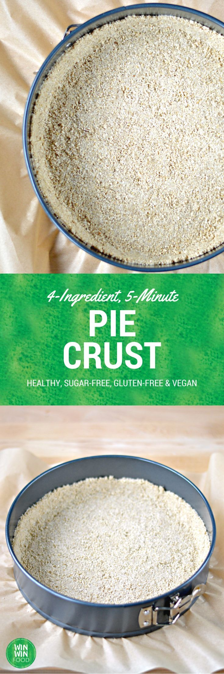 4-Ingredient, 5-Minute, #Healthy, #GlutenFree & #Vegan Pie Crust | WIN-WINFOOD.com