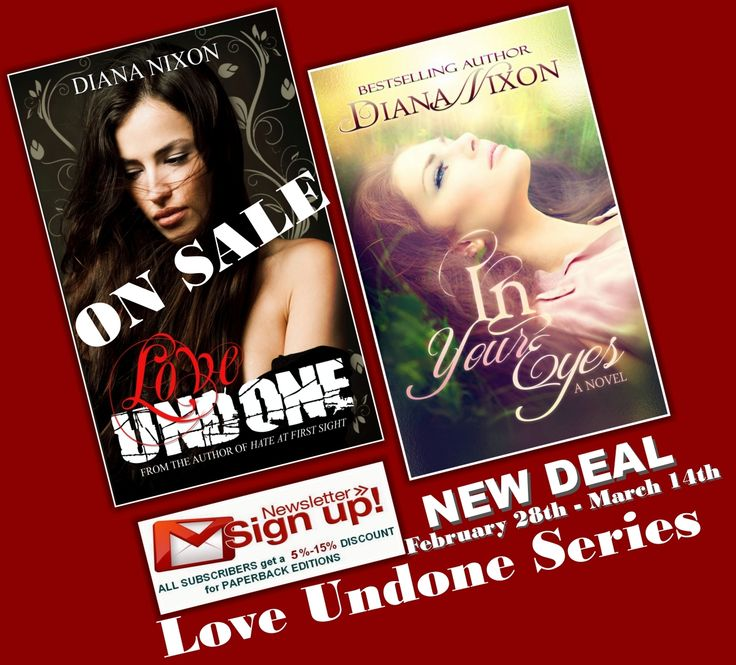 #NEW_DEAL for my #newsletter_subscribers #LOVE_UNDONE_SERIES with 5% and 12%#DISCOUNTS for #PAPERBACK_Editions!!!  Sign Up to my newsletter today and get the discounts!!! http://www.diana-nixon.com/#!blank/c1pz