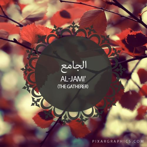 Al-Jami',The Gatherer,Islam,Muslim,99 Names