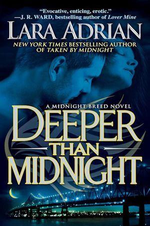Deeper Than Midnight by Lara Adrian (Midnight Breed Series, Book 9)