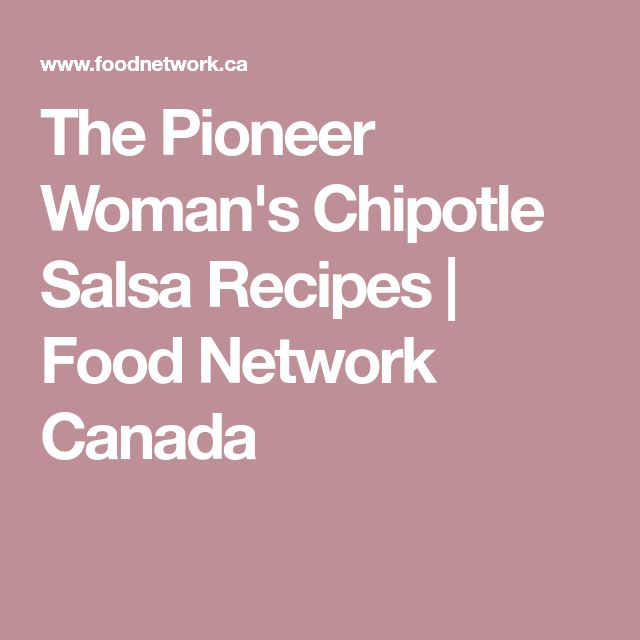 The Pioneer Woman's Chipotle Salsa Recipes | Food Network Canada