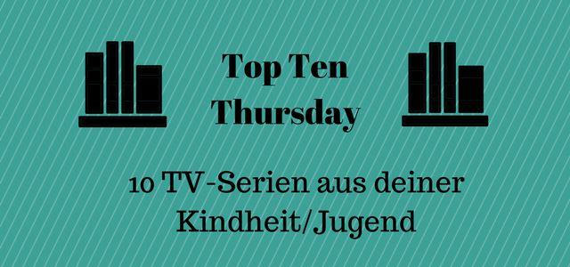 Um 10 TV-Serien aus deiner Kindheit/Jugend geht es heute beim Top Ten Thursday, der freundlicherweise von Steffis Bücher Bloggeria betreut wird. Als ich die untenstehenden Clips herausgesucht habe, habe ich mit Entsetzen festgestellt,   #Oldie Serien #top ten thursday #TV Jugend #TV Kindheit