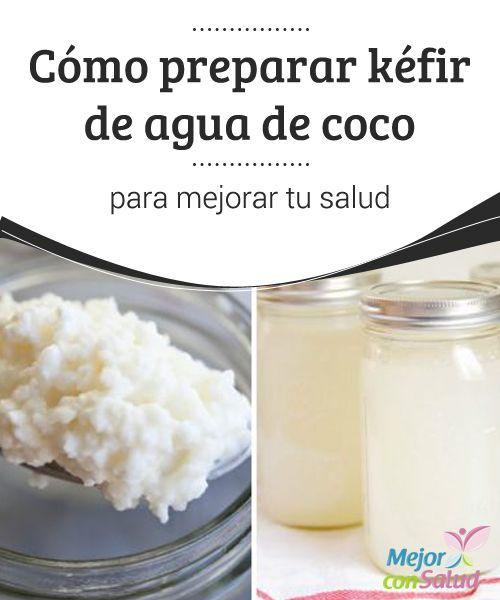 Cómo preparar #kéfir de agua de coco para mejorar tu salud  Aunque también se puede preparar con #agua de coco comercial, para obtener los máximos beneficios de este kéfir recomendamos obtener el agua directamente de los #cocos #Recetas