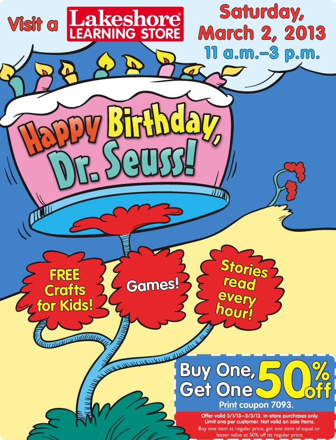 Celebrate Dr. Seuss's birthday in our stores on 3/2/13 from 11 a.m. to 3 p.m.