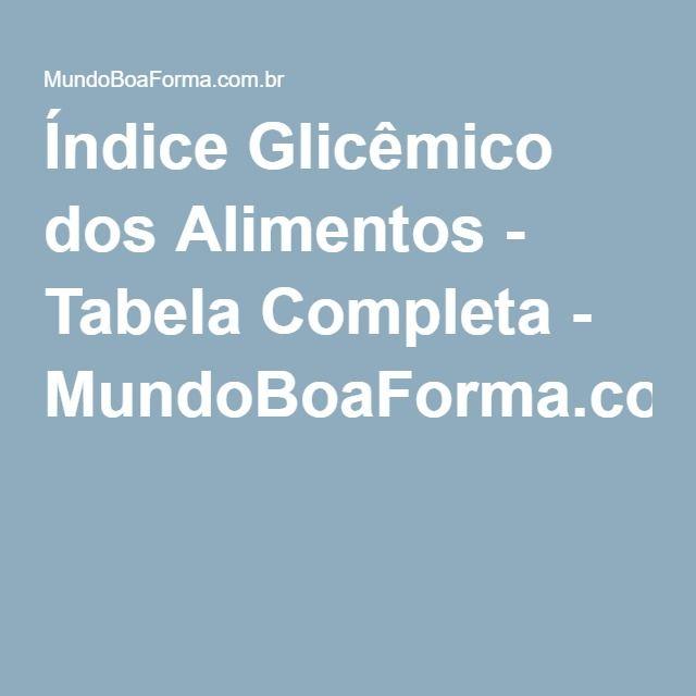 Índice Glicêmico dos Alimentos - Tabela Completa - MundoBoaForma.com.br